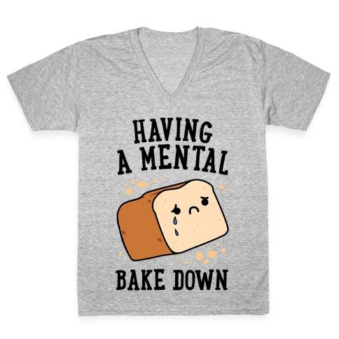 Having A Mental Bake Down V-Neck Tee Shirt