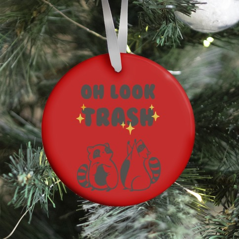 Oh Look Trash (red) Ornament
