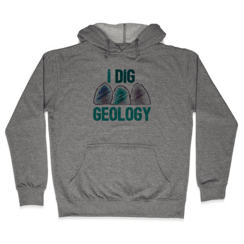 I Dig Geology Hooded Sweatshirt