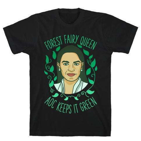 Forest Fairy Queen AOC Keeps it Green T-Shirt