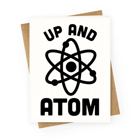 Up and atom Greeting Card