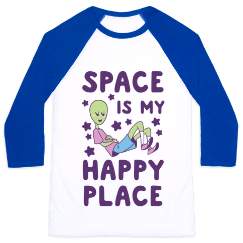Space is my Happy Place Baseball Tee
