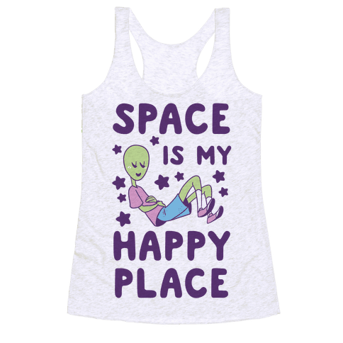 Space is my Happy Place Racerback Tank Top
