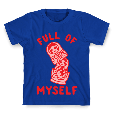 Full of Myself Kids T-Shirt