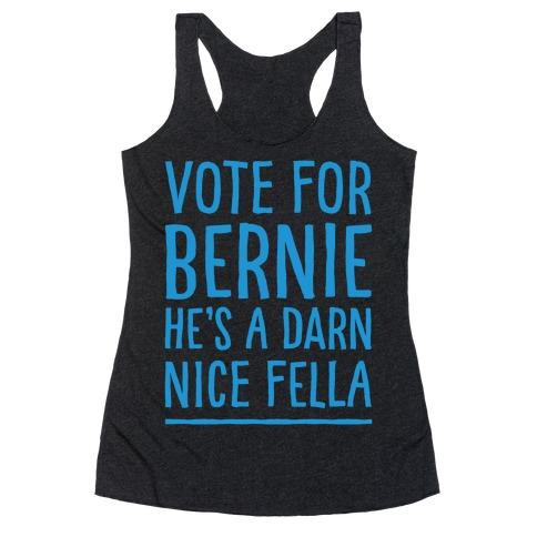 Vote For Bernie He's A Darn Nice Fella White Print Racerback Tank Top