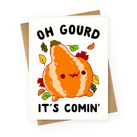 Oh Gourd It's Comin' Greeting Card