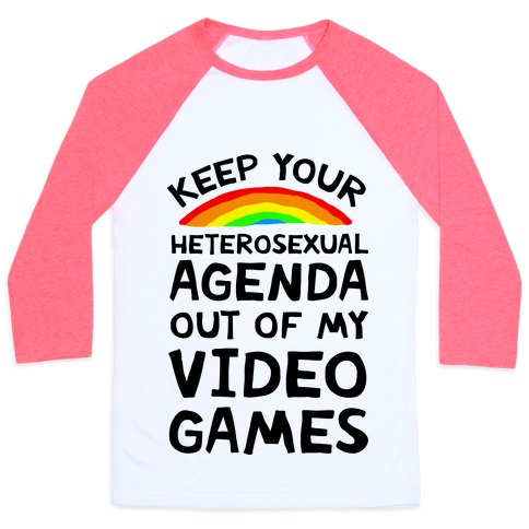 Keep Your Heterosexual Agenda Out Of My Video Games Baseball Tee