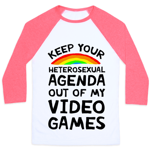 Keep Your Heterosexual Agenda Out Of My Video Games Baseball Tee
