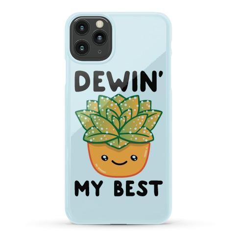 Dewin' My Best Phone Case