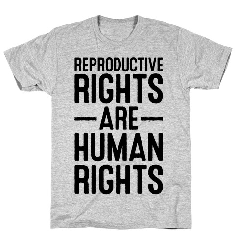 Reproductive Rights Are Human Rights T-Shirt