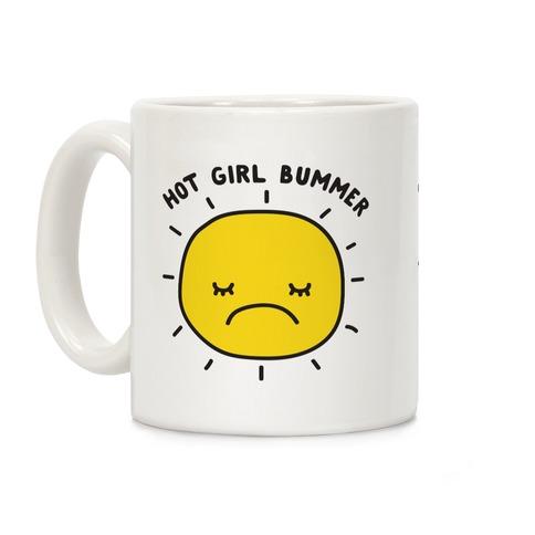 Hot Girl Bummer Coffee Mug