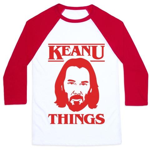 Keanu Things Parody Baseball Tee