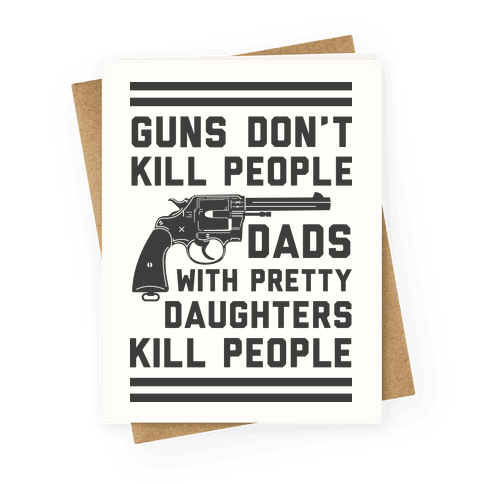Guns Don't Kill People Dads Do