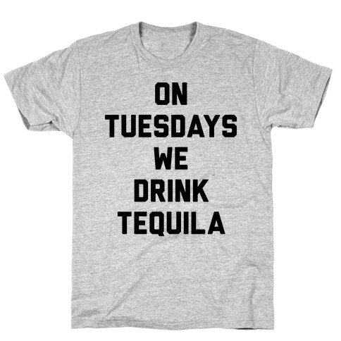 On Tuesdays We Drink Tequila T-Shirt