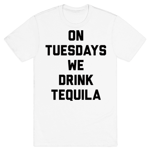 On Tuesdays We Drink Tequila Mens T-Shirt