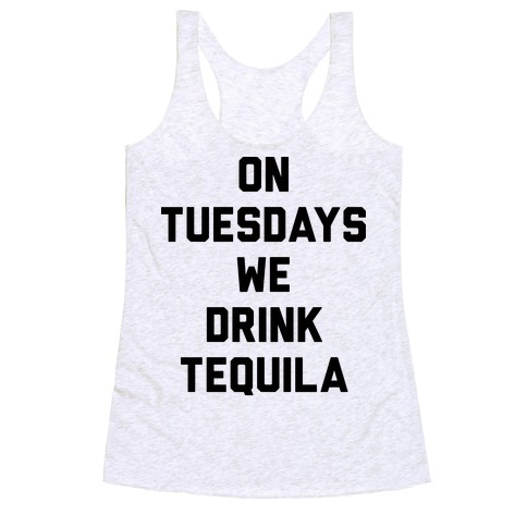 On Tuesdays We Drink Tequila Racerback Tank Top