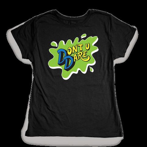Don't U Dare 90s Parody Womens T-Shirt