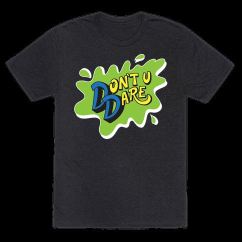 Don't U Dare 90s Parody Mens T-Shirt
