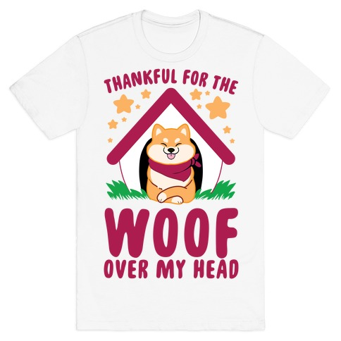Thankful For The WOOF Over My Head T-Shirt