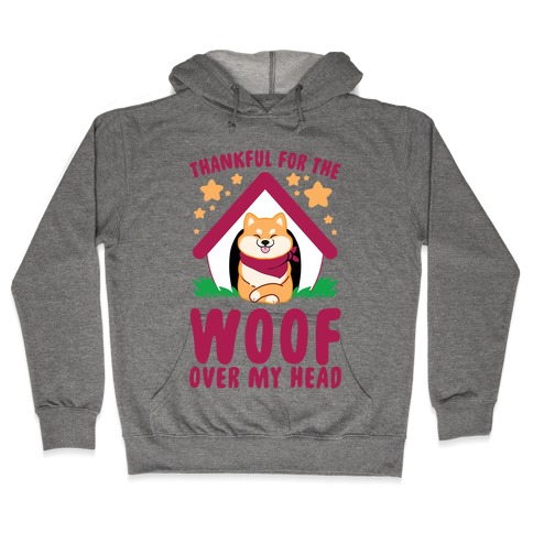 Thankful For The WOOF Over My Head Hooded Sweatshirt