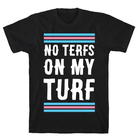 No TERFs on my Turf T-Shirt