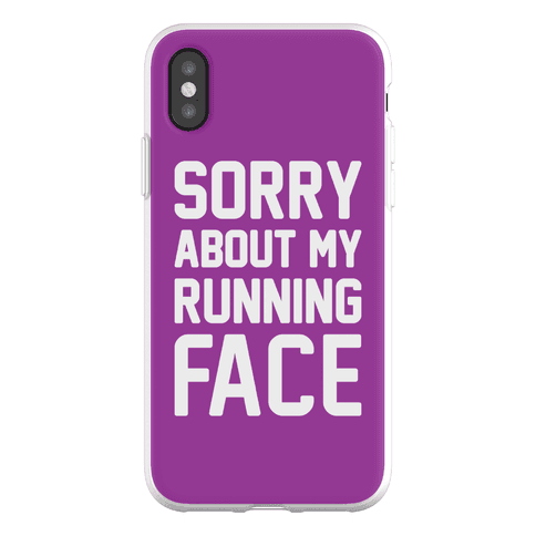 Sorry About My Running Face Phone Flexi-Case