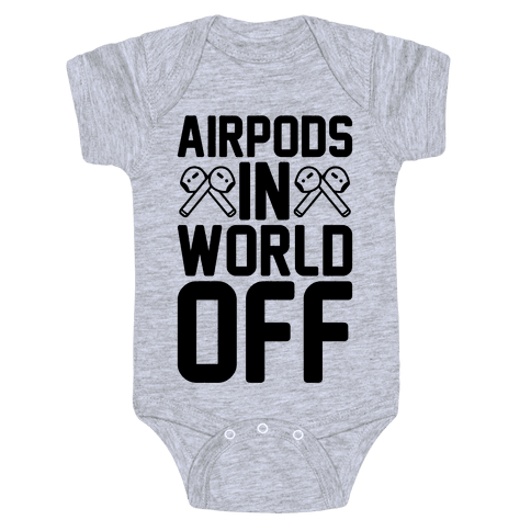 AirPods In World Off Parody Baby Onesy
