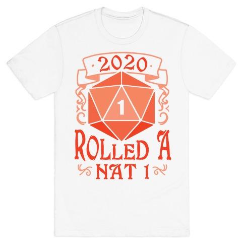 2020 Rolled A Nat 1 T-Shirt