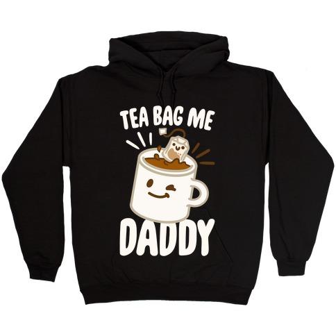 Tea Bag Me Daddy White Print Hooded Sweatshirt