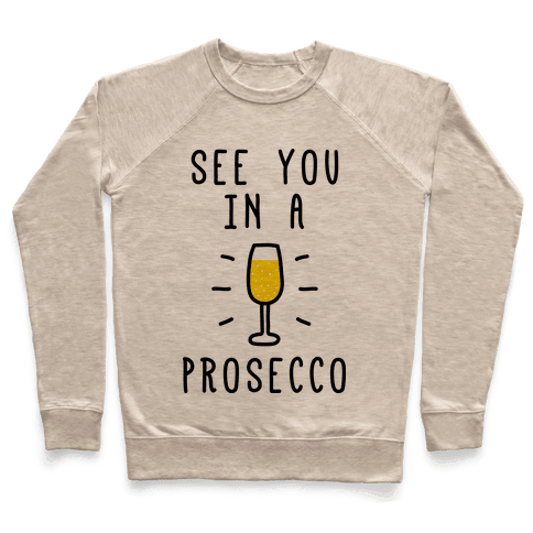 See You In A Prosecco Pullover