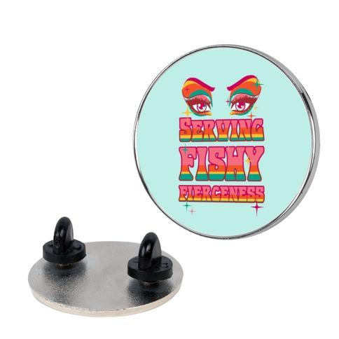 Serving Fishy Fierceness Pin