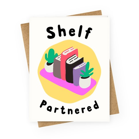 Shelf Partnered Greeting Card