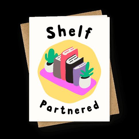 Shelf Partnered  Greeting Card