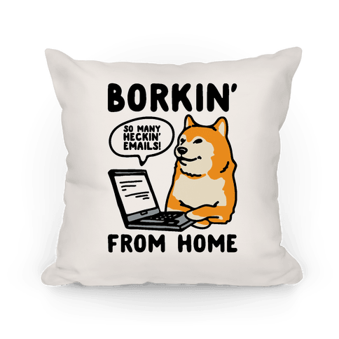 Borkin' From Home Pillow