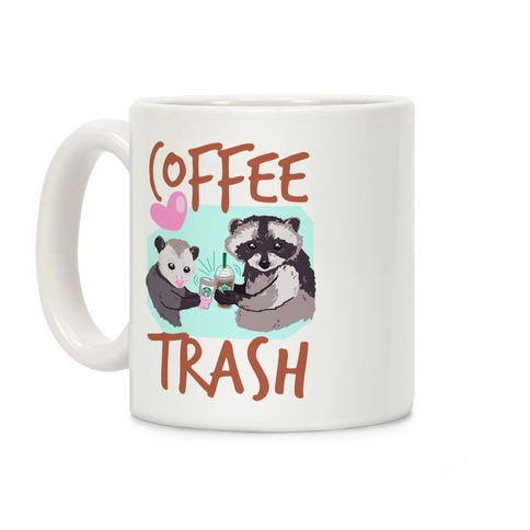 Coffee Trash Coffee Mug