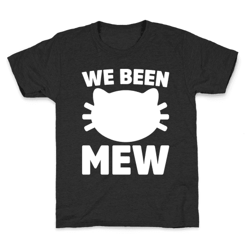 We Been Mew Parody Kids T-Shirt