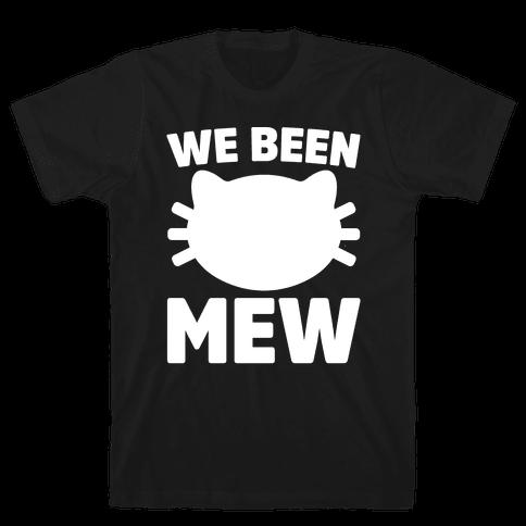 We Been Mew Parody Mens T-Shirt