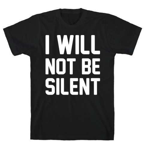 I Will Not Be Silent Mens T-Shirt