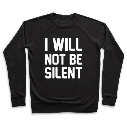 I Will Not Be Silent Pullover