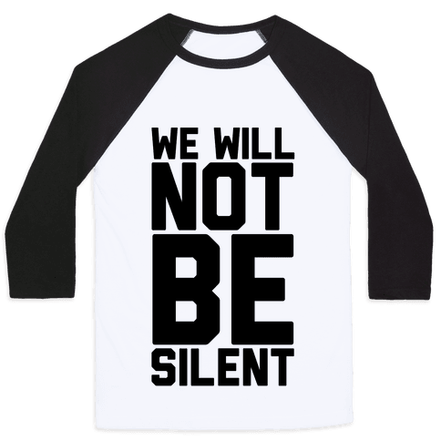 We Will Not Be Silent Baseball Tee