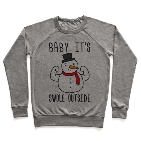 Baby It's Swole Outside Snowman Pullover