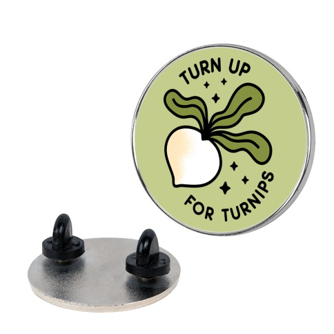 Turn Up For Turnips Pin