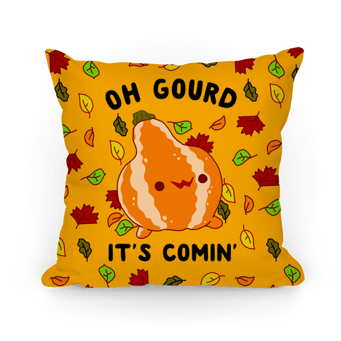 Oh Gourd It's Comin' Pillow