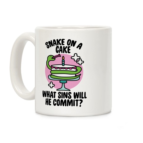 Snake On A Cake, What Sins Will He Commit? Coffee Mug