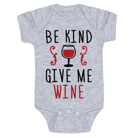 Be Kind Give Me Wine Baby Onesy