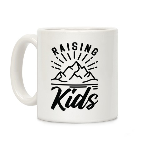 Raising Kids Coffee Mug