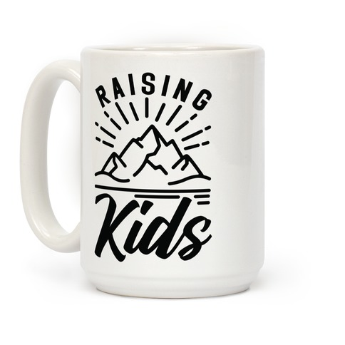 Raising Kids Coffee Mug