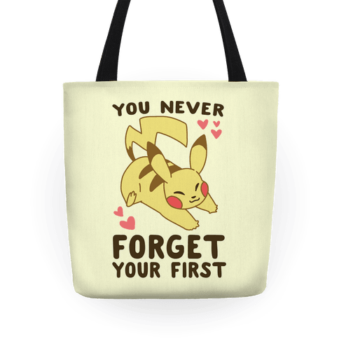 You Never Forget Your First- Pikachu Tote