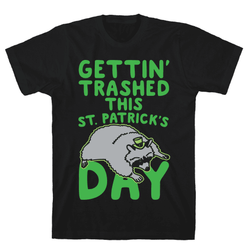 Gettin' Trashed This St. Patrick's Day White Print Mens T-Shirt