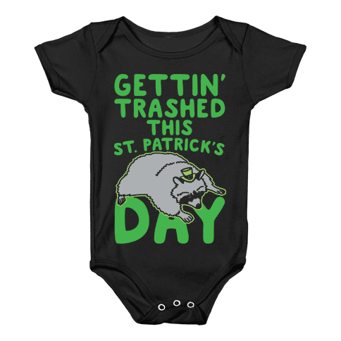 Gettin' Trashed This St. Patrick's Day White Print Baby Onesy